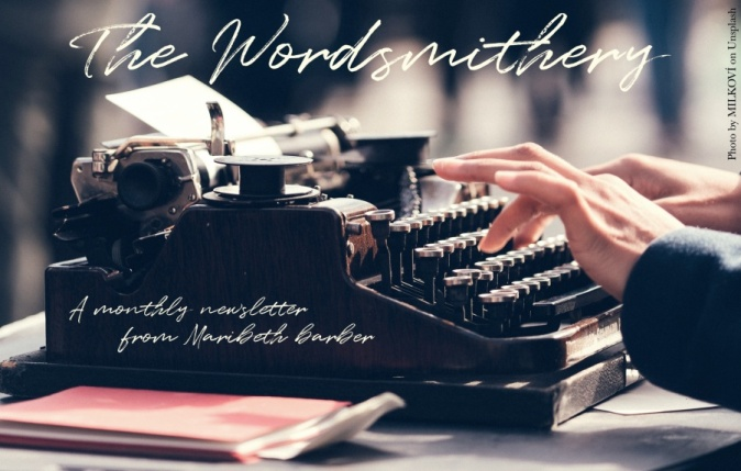The Wordsmithery, a monthly newsletter from Maribeth Barber